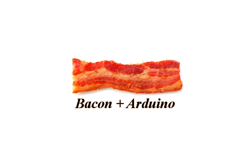 Baconduino - Bacon + Arduino!